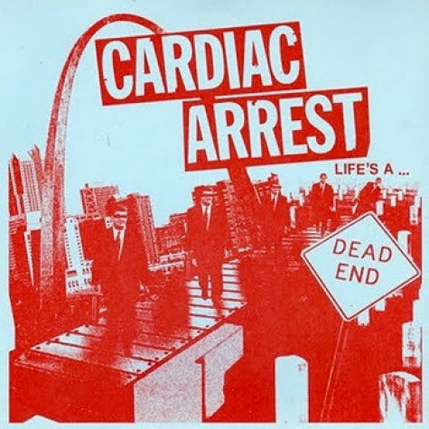 "Cardiac Arrest - Life's A Dead End 7"""