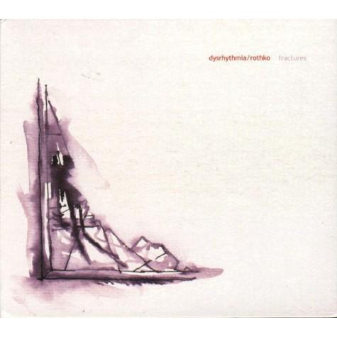 Dysrhythmia / Rothko - Fractures split  CD