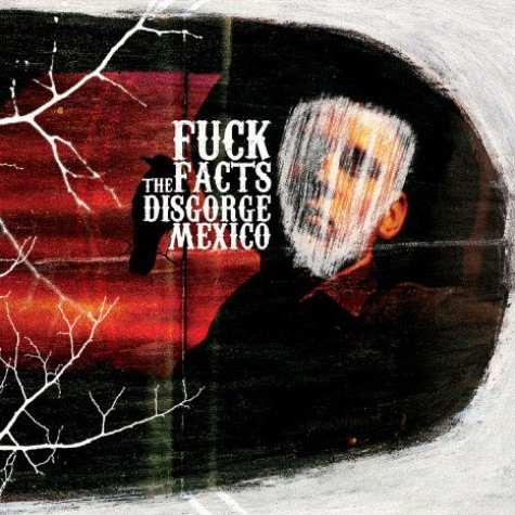 Fuck The Facts - Disgorge Mexico CD