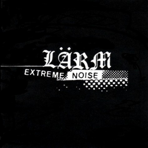 Larm -  Extreme Noise Complete Discography CD