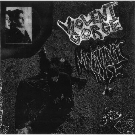 Violent Gorge / Misanthropic Noise - Split 10""