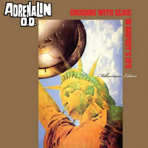 Adrenalin O.D. - Cruising With Elvis In Bigfoot's U.F.O. LP