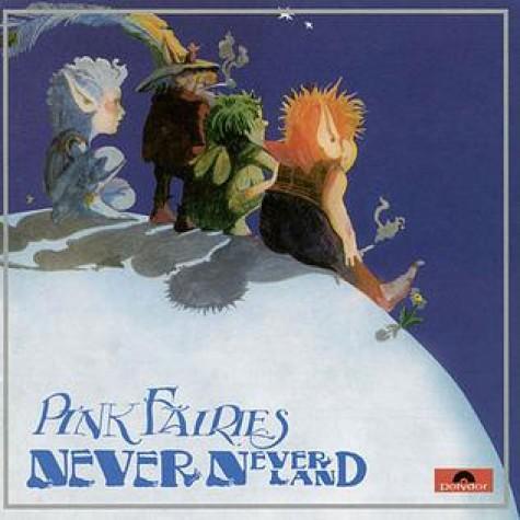 Pink Fairies - Never Neverland LP
