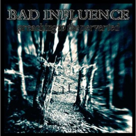 Bad Influence - Preaching For The Perverted - LP