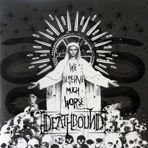 Deathbound - We Deserve Much Worse LP