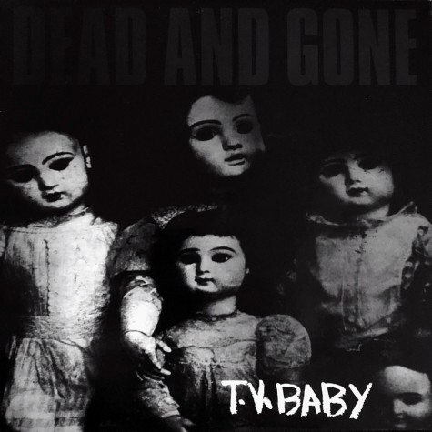 Dead And Gone ‎- T.V. Baby LP