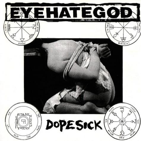 EyeHateGod – Dopesick LP
