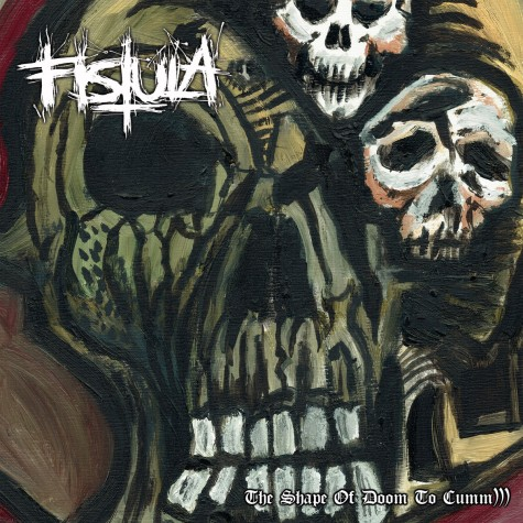 Fistula - The Shape of Doom To Cumm LP