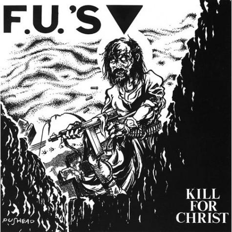 F.U.'s - Kill For Christ LP