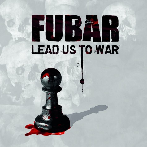 F.U.B.A.R. - Lead Us To War LP