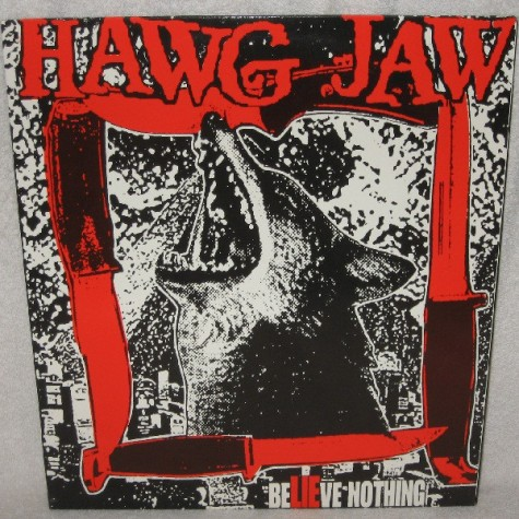 Hawg Jaw - Believe Nothing lp