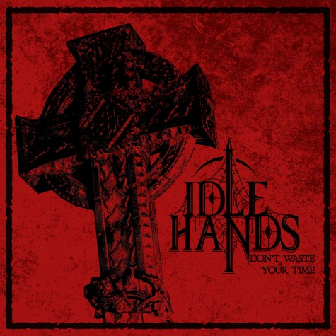 IDLE HANDS - Don't Waste Your Time 12''