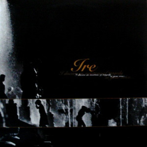 Ire - I Discern An Overtone Of Tragedy In Your Voice... LP
