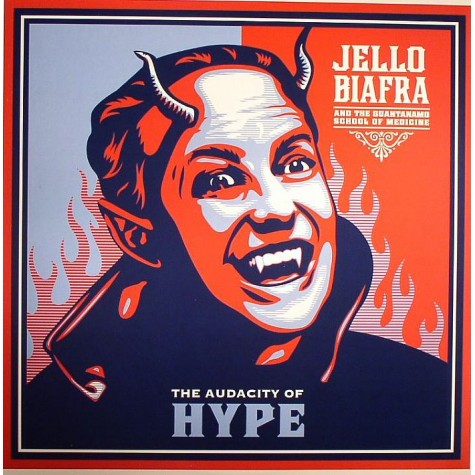 Jello Biafra and the Guantanamo School of Medecine - The Audacity of Hype LP