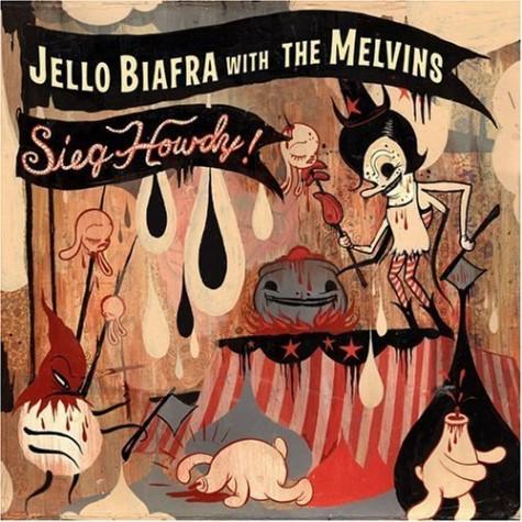 Jello Biafra & The Melvins - Sieg Howdy LP