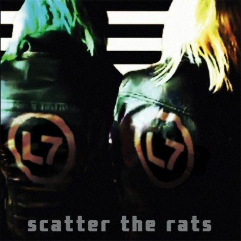 L7 - Scatter the Rats LP