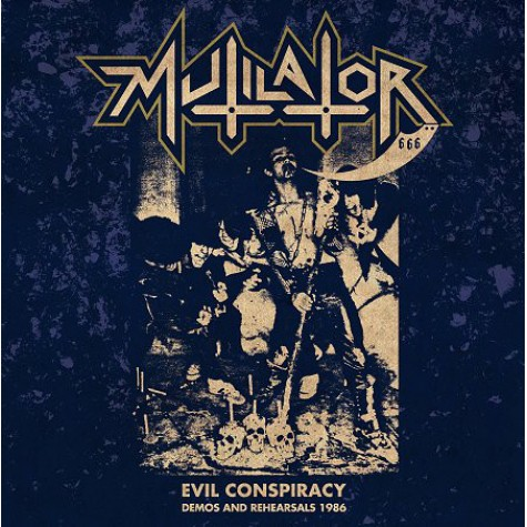 Mutilator - Evil Conspiracy - Demos and Rehearsals 1986 LP+CD