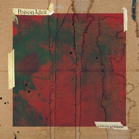 Poison Idea - Confuse & Conquer LP