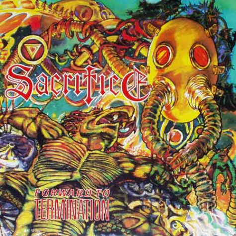 Sacrifice - Forward To Termination LP