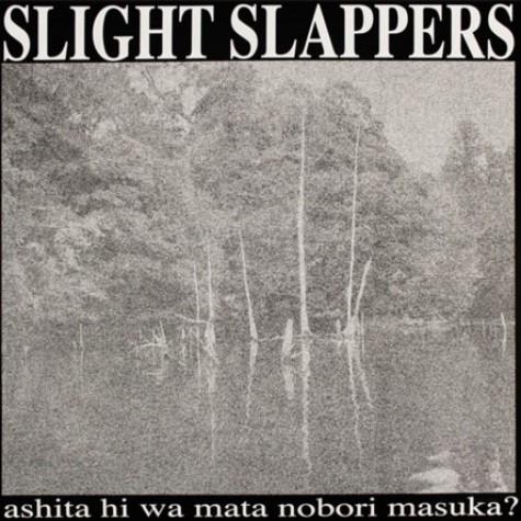Slight Slappers – Ashita Hi Wa Mata Nobori Masuka? LP