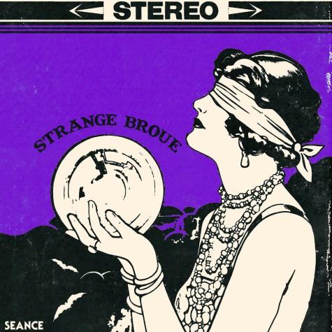 Strange Broue -  Seance - The Satanic Sounds of Strange Broue LP