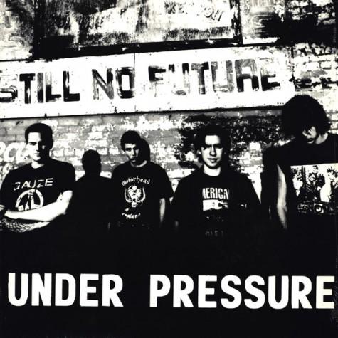 Under Pressure - Still No Future LP