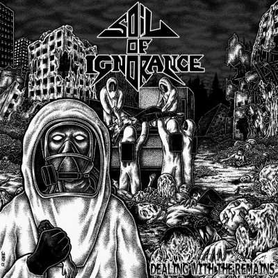 """Soil of Ignorance - Dealing With The Remains 7"""""""