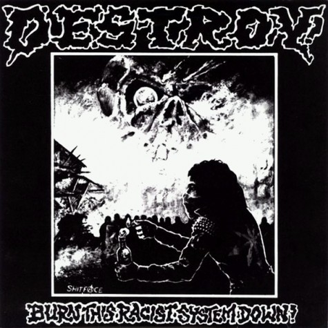 Destroy! ‎- Burn This Racist System Down 7""