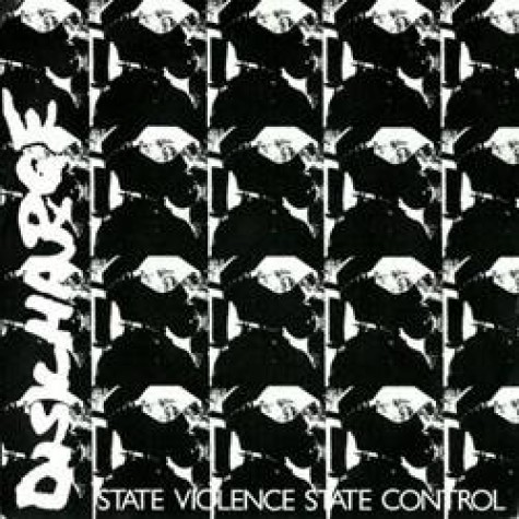"""Discharge - State Violence, State Control 7"""""""