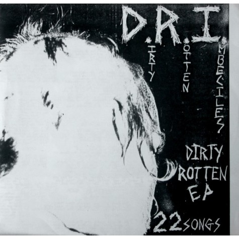 D.R.I. ‎- Dirty Rotten EP/7""