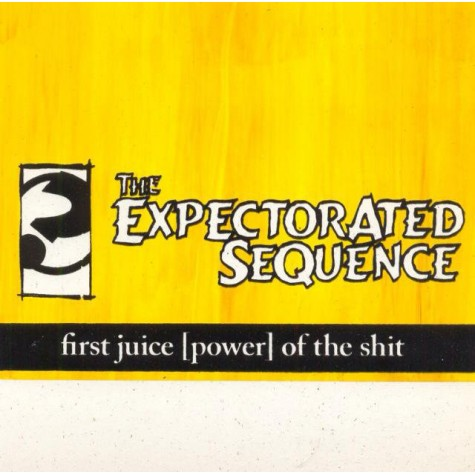 Expectorated Sequence - first juice [power] of the shit 7""