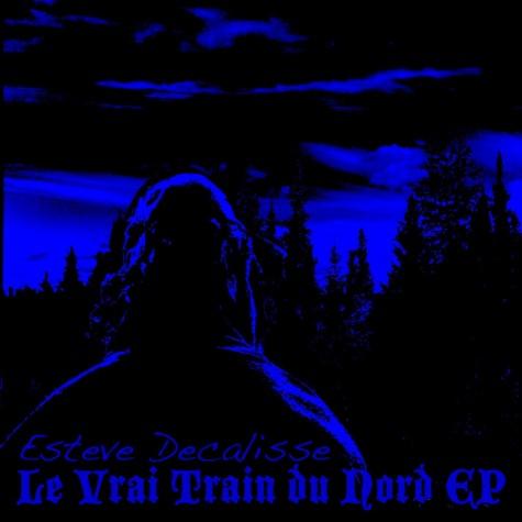 Esteve Decalisse - Le Vrai Train Du Nord / Caribou Marche CD