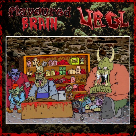 Flavoured Brain / Urgl split CD