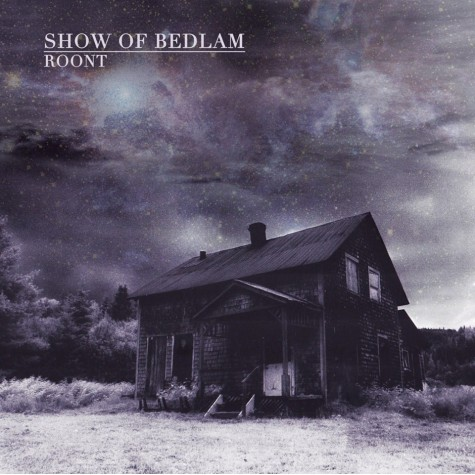 Show Of Bedlam - Roont CD